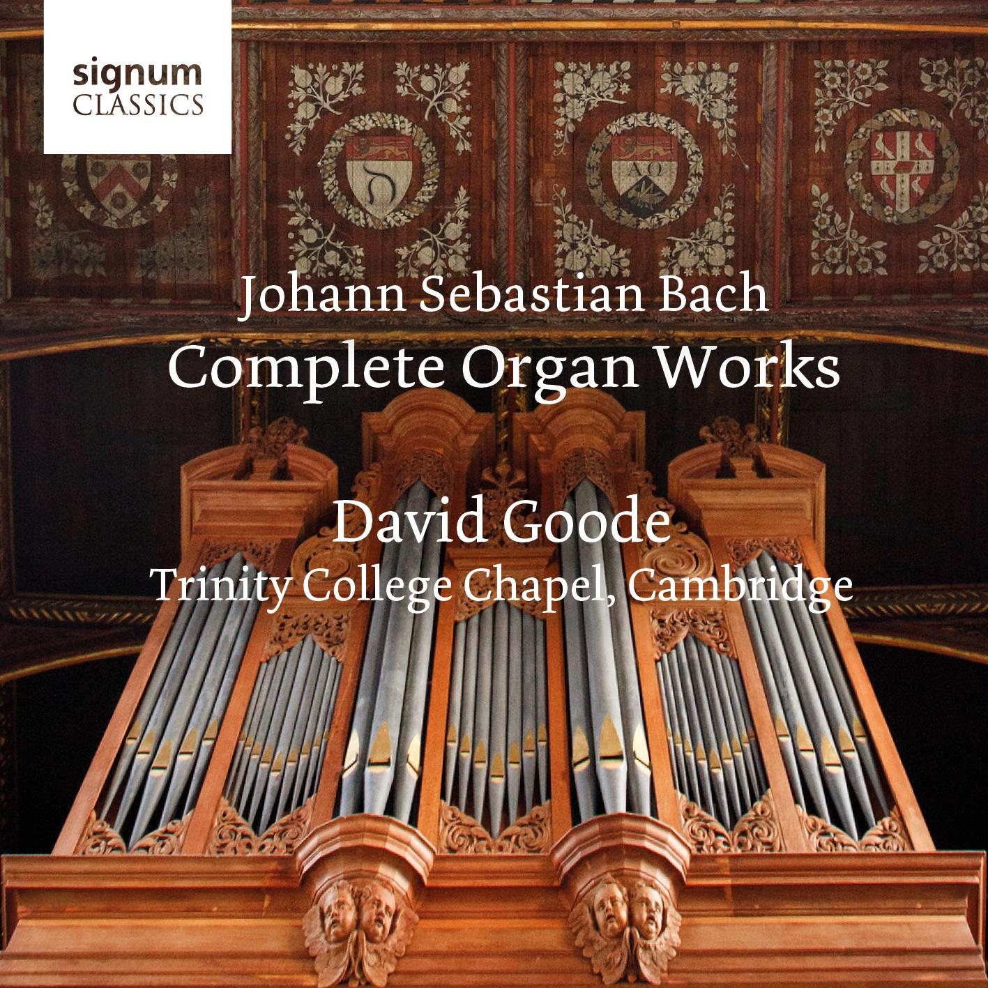 Johann Sebastian Bach Complete Organ Works - David Goode, Trinity College Chapel, Cambridge