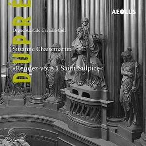 Marcel Dupre: Rendez-vous a Saint-Sulpice, Suzanne Chaisemartin
