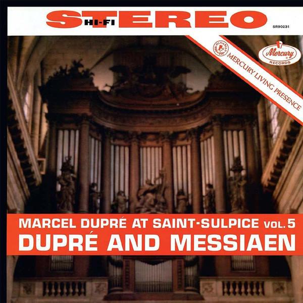Marcel Dupré at Saint-Sulpice, Volume 5:  Dupré and Messiaen