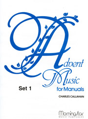 Charles Callahan, Advent Music for Manuals, Set 1