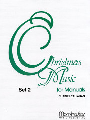 Charles Callahan, Christmas Music for Manuals, Set 2