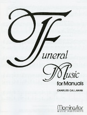 Charles Callahan, Funeral Music for Manuals