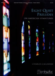 Charles Callahan, Eight Quiet Preludes