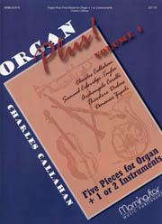 Callahan, Charles: Organ Plus! Volume 1
