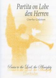 Callahan, Charles: Partita on Lobe den Herren