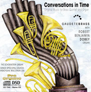 Conversations in Time Original Music for Brass Quintet and Organ