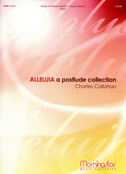 Callahan, Charles: Alleluia- A Postlude Collection