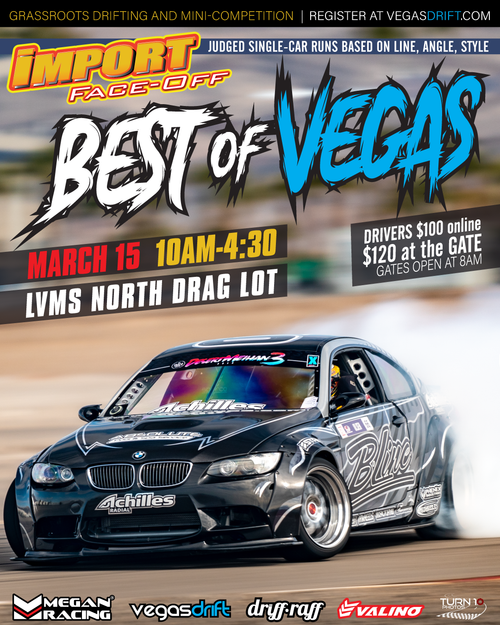 """Import Face-Off - Grassroots Drifting and """"Best of Vegas"""" Single Run and Team Tandem Mini Comp"""
