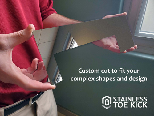Stainless Steel Toe Kick- Custom Shape with Design Proof (Mirror Finish) is a great solution for a Toe Kick that slopes or requires more complex shapes and measurements.