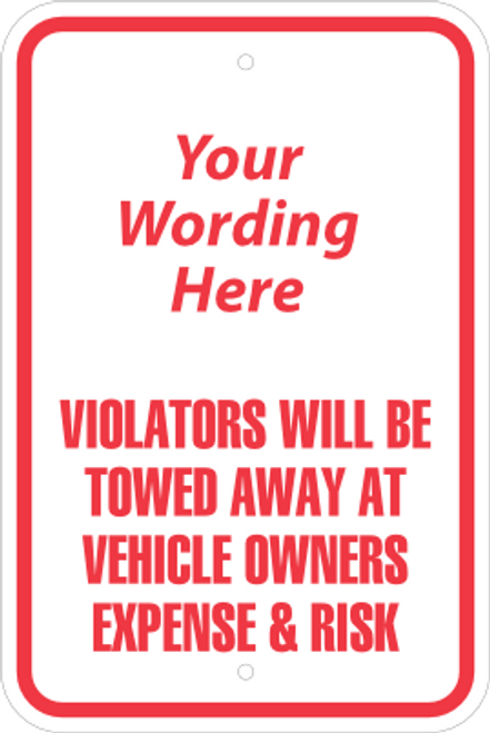 Custom Vehicle Towing Sign