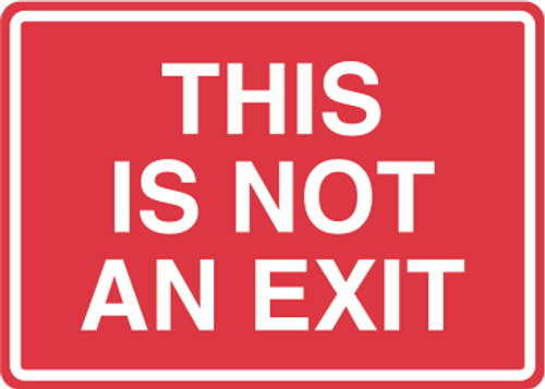 """This Is Not An Exit - 14"""" x 10"""" Sign"""