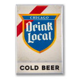 """Drink Local Sign 3"""" x 2"""" Magnet"""