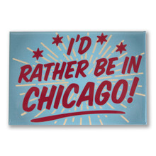 "I'd Rather Be in Chicago 3"" x 2"" Magnet"