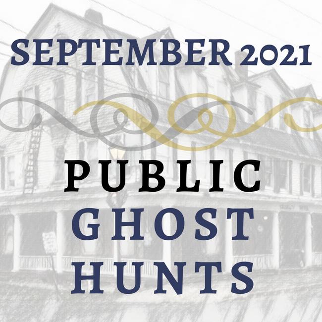 September 2021 Public Ghost Hunts
