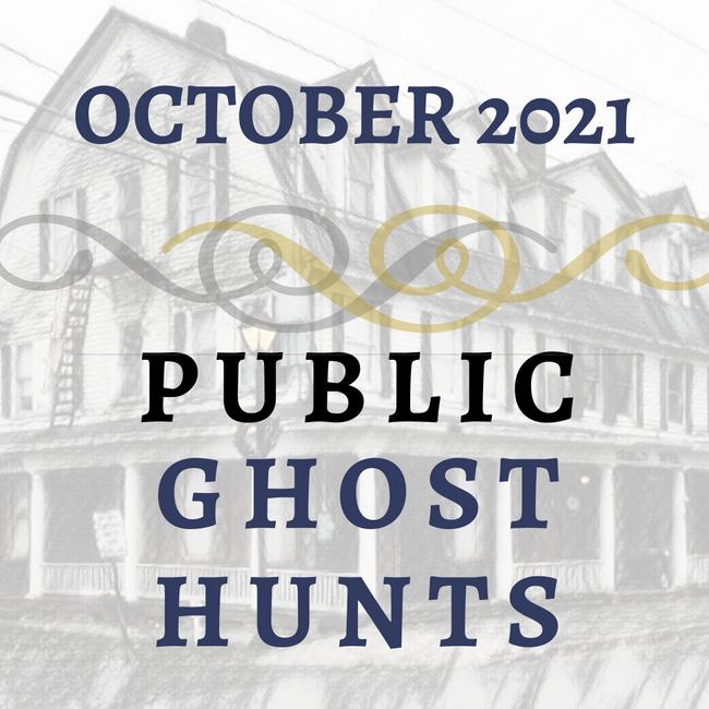 October 2021 Public Ghost Hunts