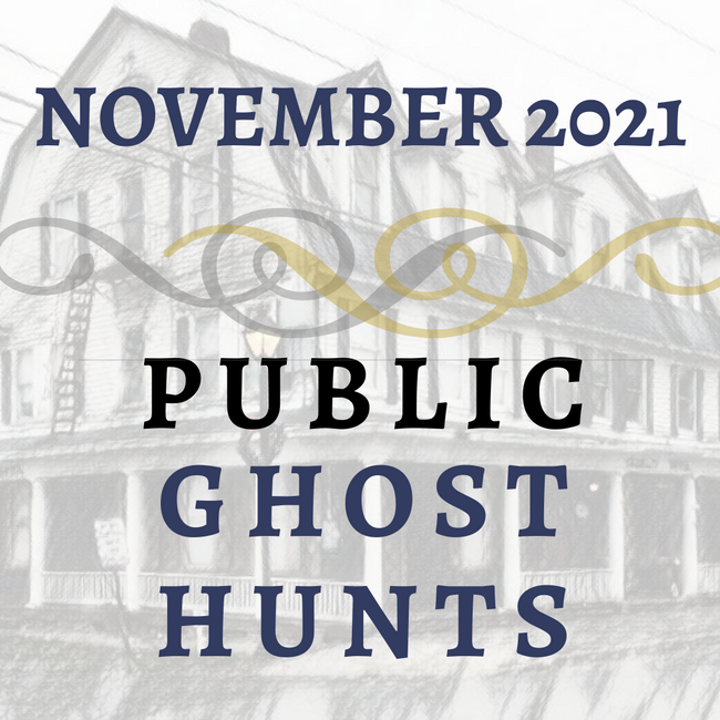 November 2021 Public Ghost Hunts
