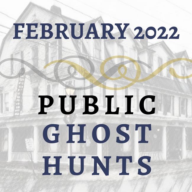 February 2022 Public Ghost Hunts