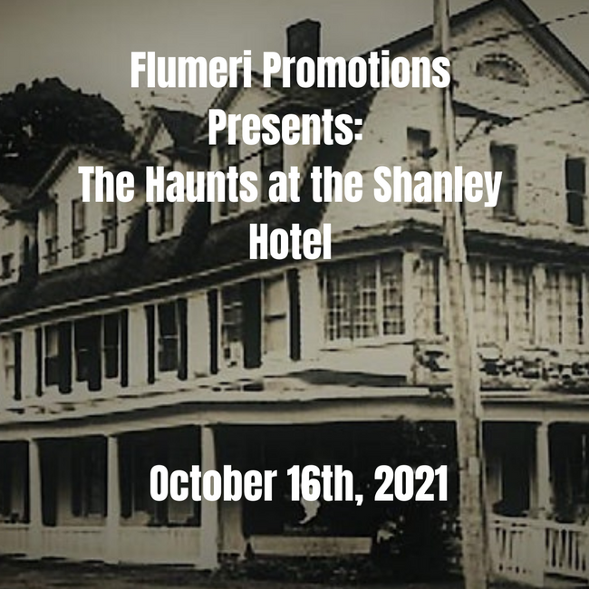 Flumeri Promotions Presents: The Haunts at the Shanley Hotel | October 16th, 2021