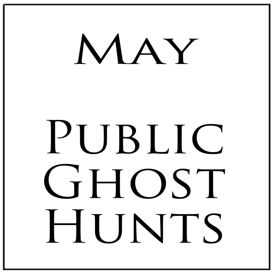 May 2019 Public Ghost Hunts