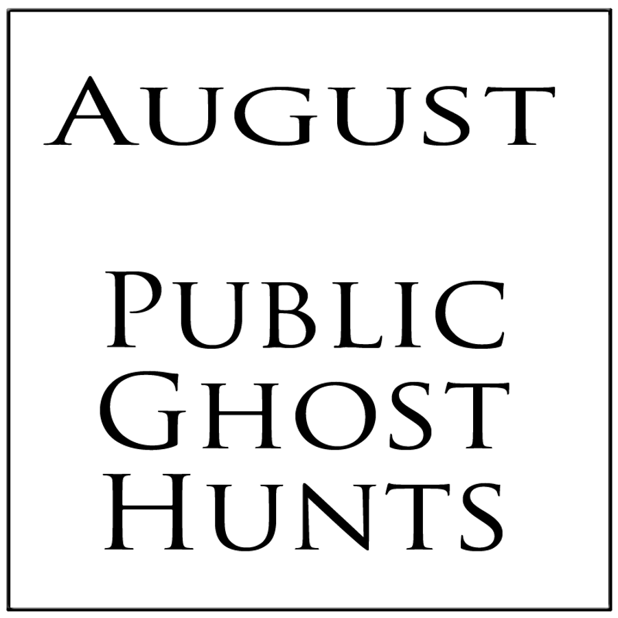 August 2019 Public Ghost Hunt