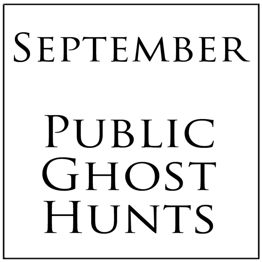 September 2019 Public Ghost Hunt