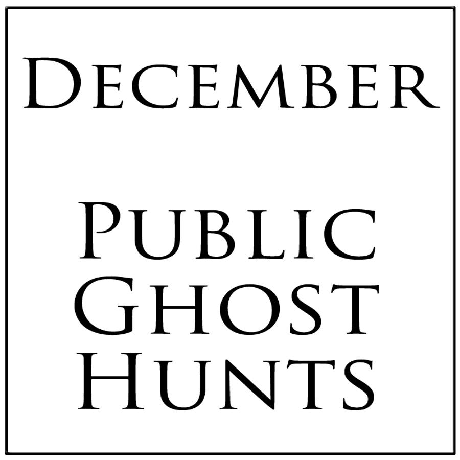 December 2019 Public Ghost Hunt