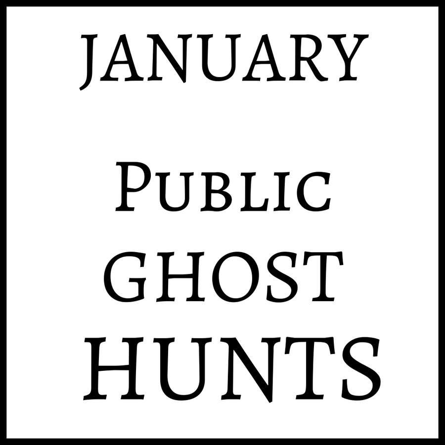 January 2020 Public Ghost Hunts