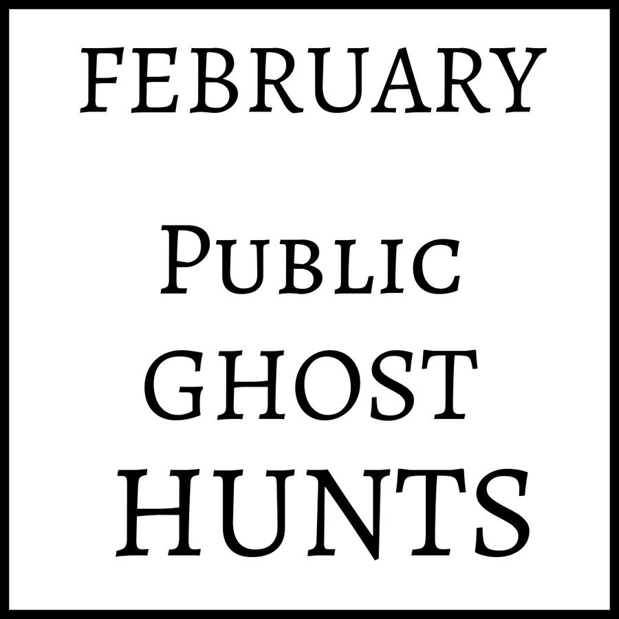February 2020 Public Ghost Hunts