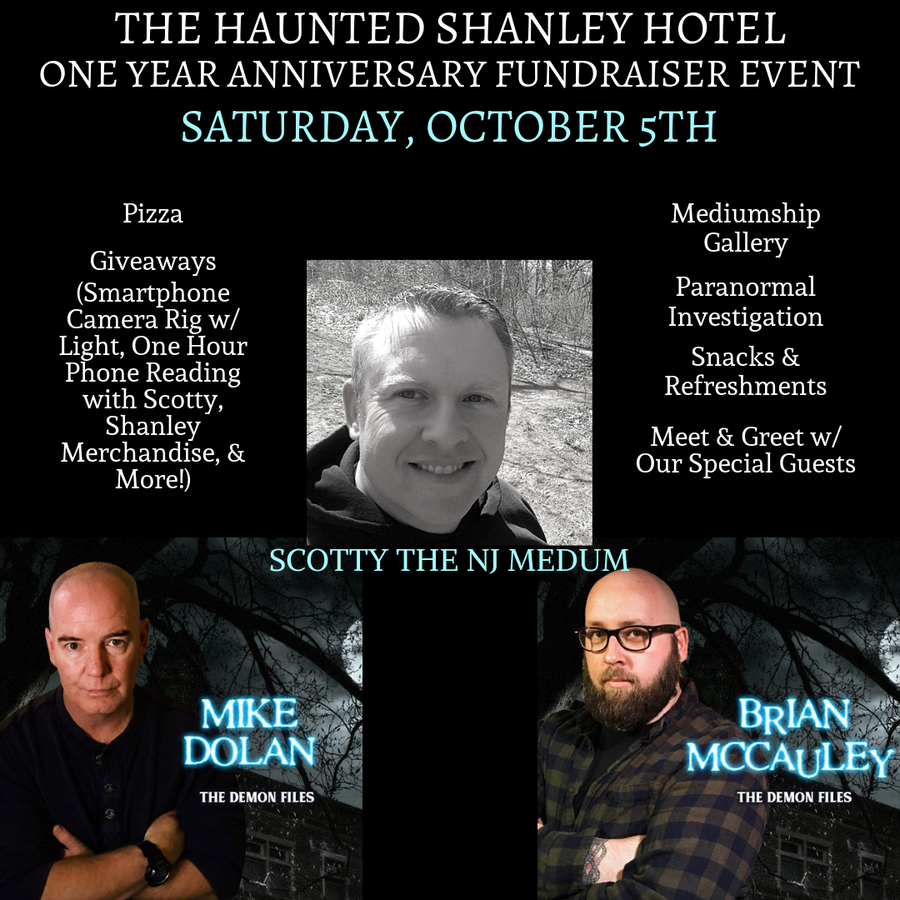 October 5th | One Year Anniversary Fundraiser Event with Scotty the NJ Medium and Mike Dolan & Brian McCauley from Demon Files