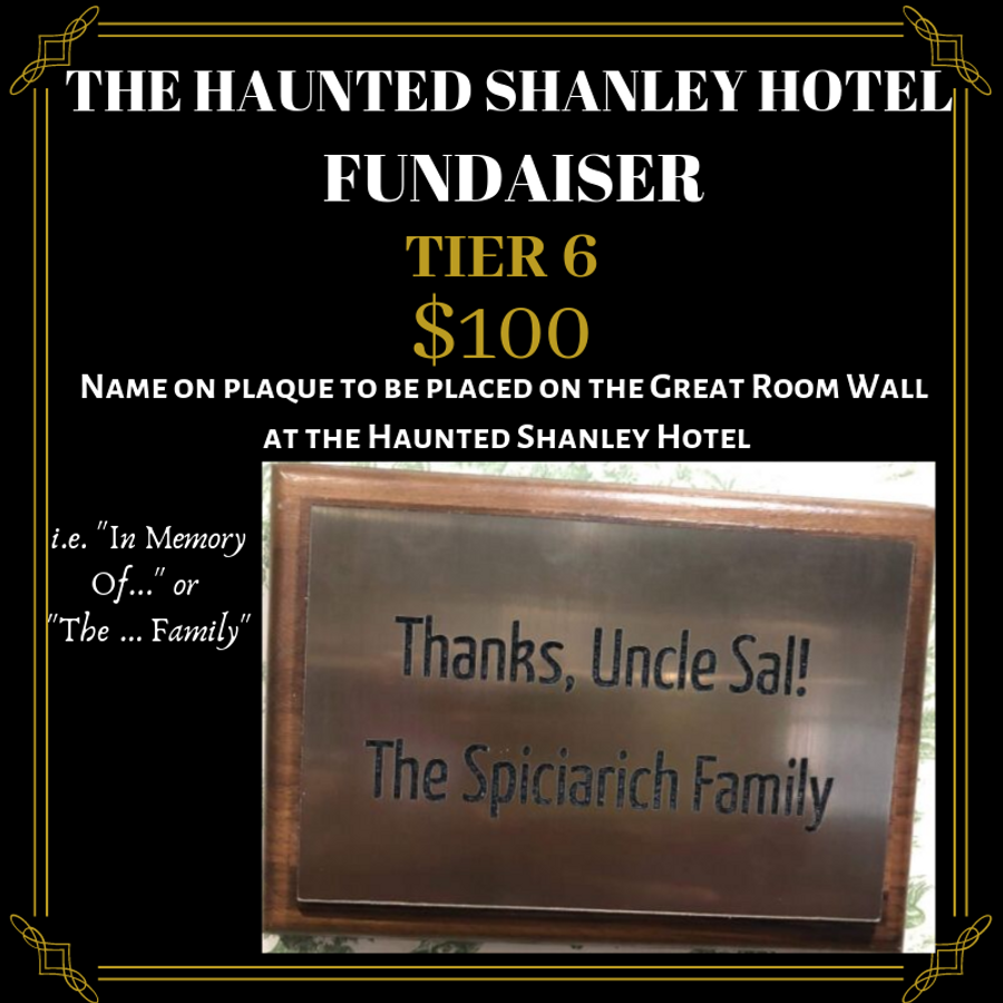 The Haunted Shanley Hotel Fundraiser | Tier 6