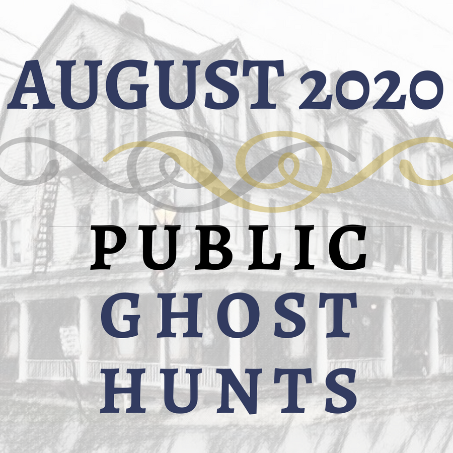 August 2020 Public Ghost Hunts