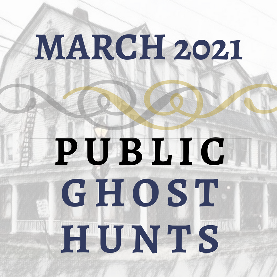March 2021 Public Ghost Hunts