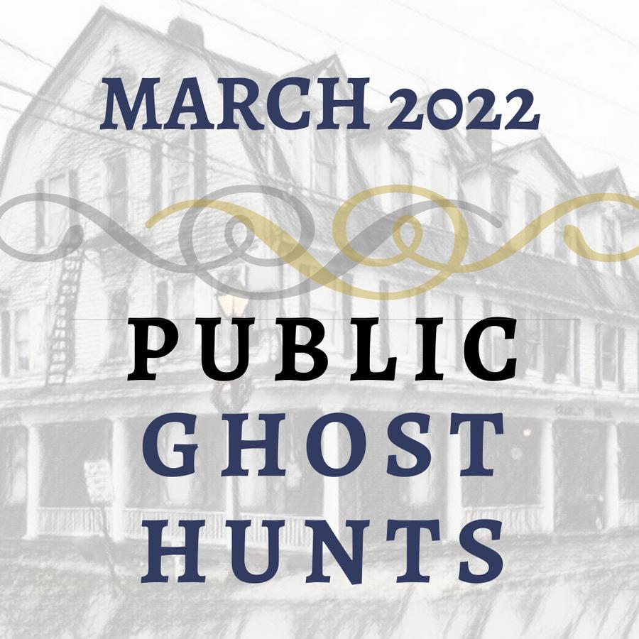 March 2022 Public Ghost Hunts