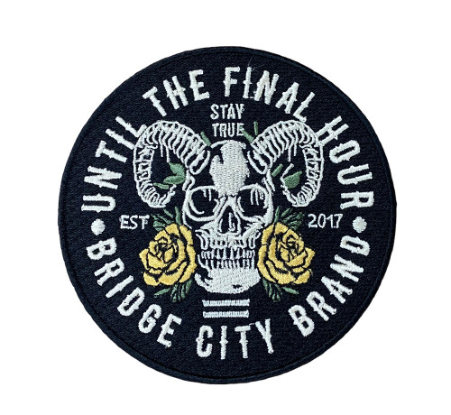 Bridge City Brand Until The Final Hour Embroidered Patch