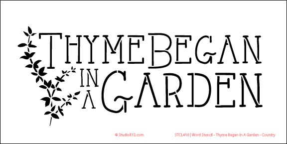 "Word Stencil - Thyme Began In A Garden - Country - 6"" x 12"""