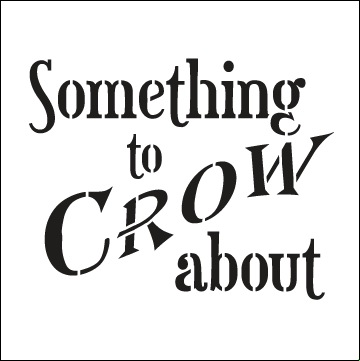 Word Stencil - Something to Crow About