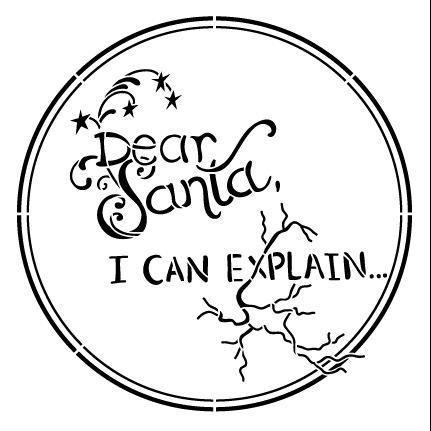 Dear Santa I Can Explain Chalk Stencil