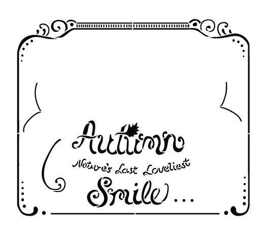 Autumn - Nature's Last, Loveliest, Smile Chalk Stencil
