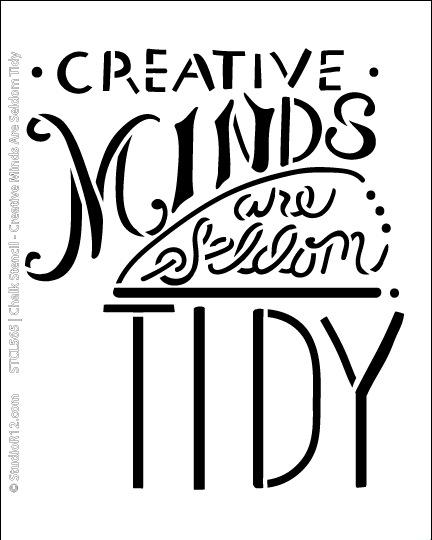 Creative Minds Are Seldom Tidy Chalk Stencil