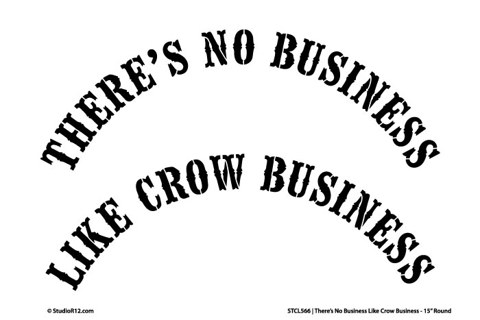 There's No Business Like Crow Business Stencil