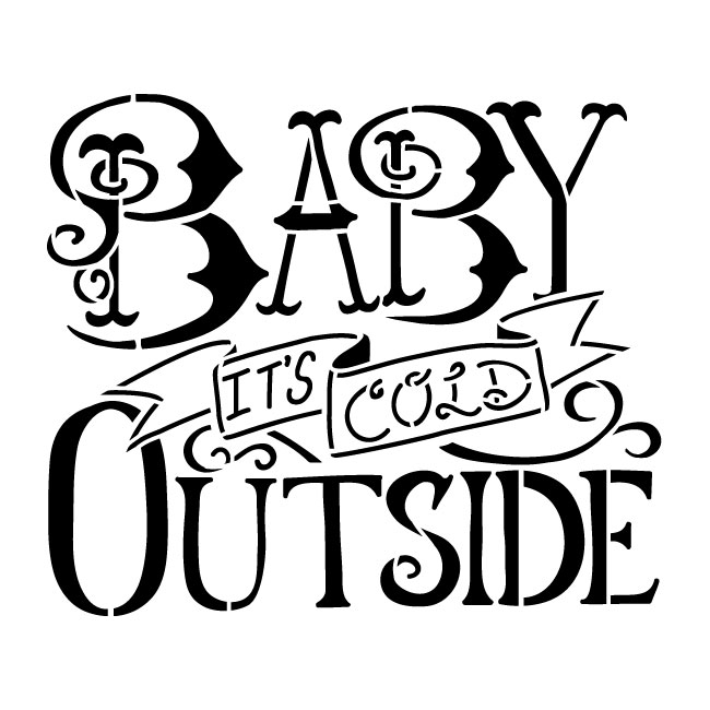 "Baby It's Cold Outside word stencil by StudioR12 |Reusable Template -  12"" x 12"" - (STCL600_2)"