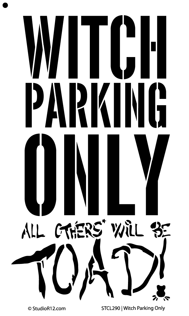 "Word Stencil - Witch Parking Only - 5""x9"""