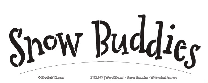 """Word Stencil - Snow Buddies - Whimsical Arched - 10"""" x 4"""""""