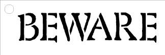 "Beware - Word Stencil - Olde - 10.5"" x 3.5"""