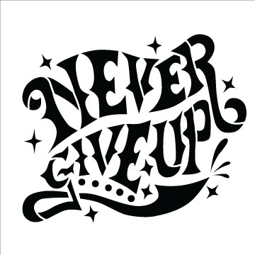 """Never Give Up - Word Art  Stencil - 5"""" x 5"""""""