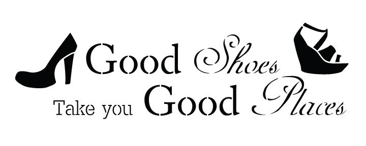 "Good Shoes & Good Places - Word Art Stencil - 10"" x 4"""