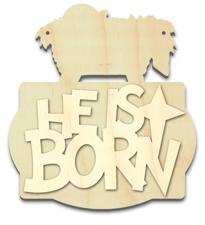 """He is Born Multipart Word Surface - Ornament - 4"""" x 3 3/8"""""""