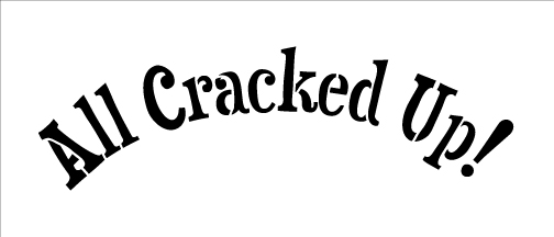 "All Cracked Up - Word Stencil - Funky - 7"" x 3"""