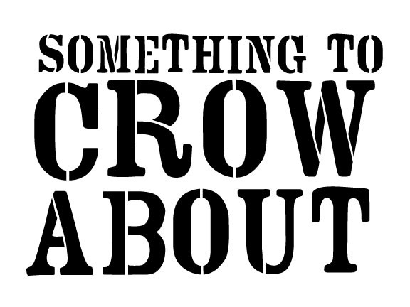 """Something to Crow About - Word Stencil - Barnyard - 8"""" x 6"""""""