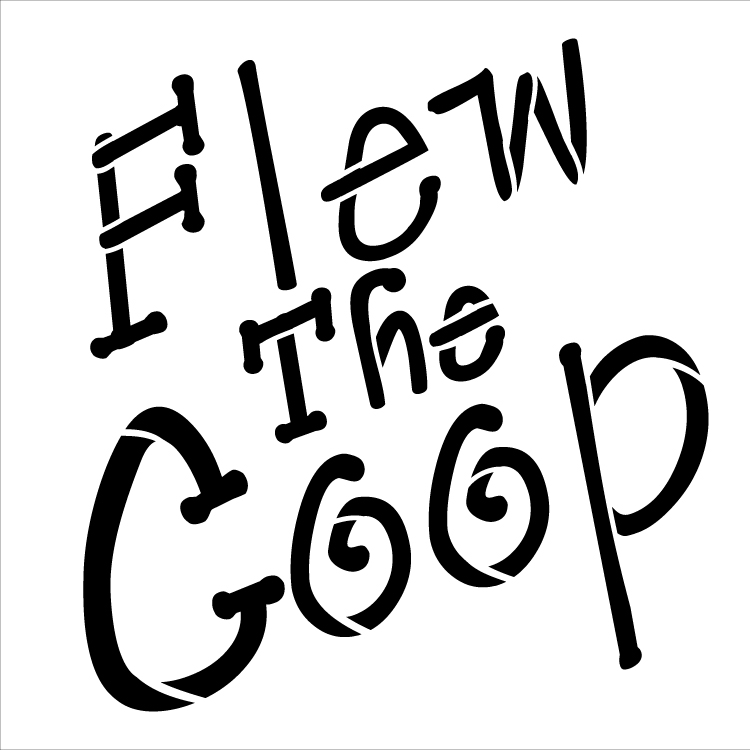 """Flew the Coop - Word Stencil - Loopy - 9"""" x 9"""""""